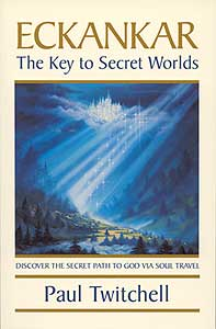 ECKANKAR—The Key to Secret Worlds