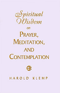 Spiritual Wisdom on Prayer, Meditation, and Contemplation