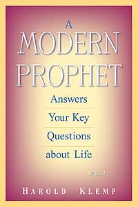 A Modern Prophet Answers Your Key Questions about Life