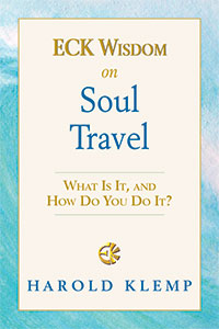 ECK Wisdom on Soul Travel