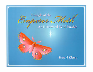 Struggle of the Emperor Moth: An Illustrated ECK Parable