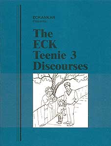 The ECK Teenie 3 Discourses