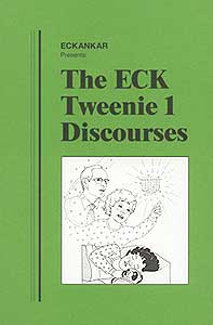 The ECK Tweenie 1 Discourses