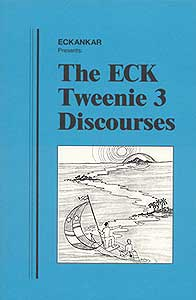 The ECK Tweenie 3 Discourses