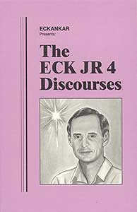 The ECK JR 4 Discourses