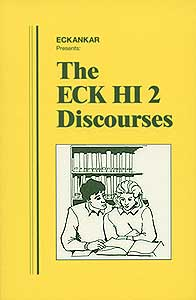 The ECK HI 2 Discourses