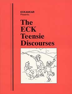 The ECK Teensie Discourses