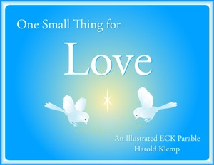 One Small Thing for Love: An Illustrated ECK Parable