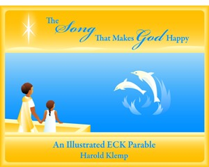 The Song That Makes God Happy: An Illustrated ECK Parable
