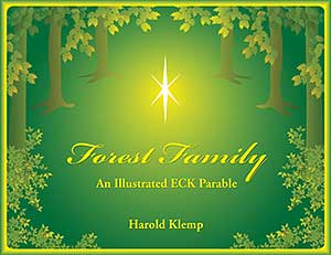 Forest Family: An Illustrated ECK Parable
