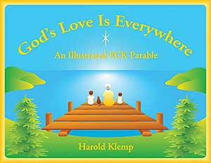 God's Love Is Everywhere: An Illustrated ECK Parable