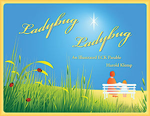 Ladybug, Ladybug: An Illustrated ECK Parable