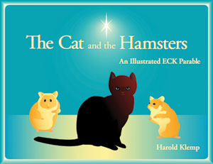 The Cat and the Hamsters: An Illustrated ECK Parable