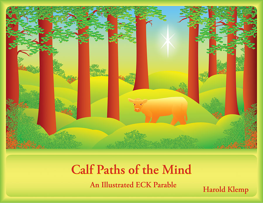 Calf Paths of the Mind: An Illustrated ECK Parable