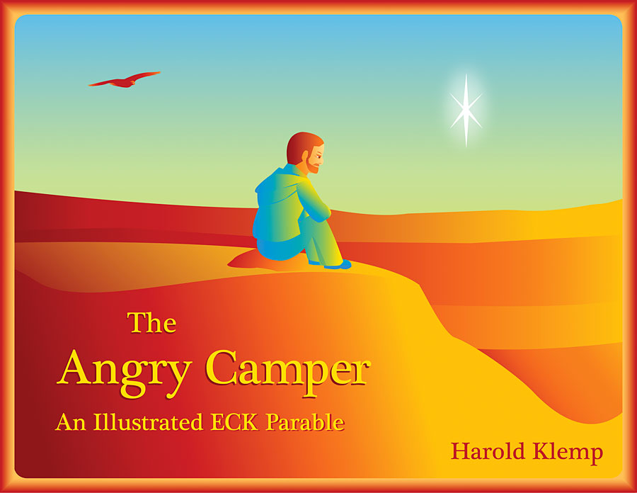 The Angry Camper: An Illustrated ECK Parable