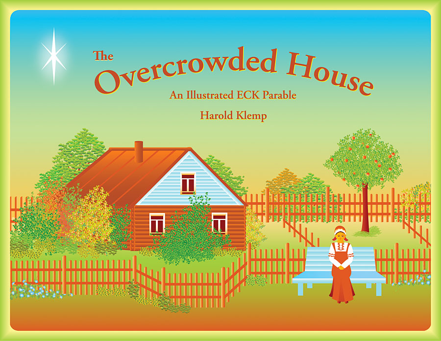 The Overcrowded House: An Illustrated ECK Parable