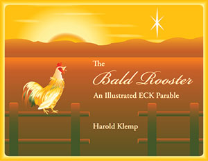 The Bald Rooster: An Illustrated ECK Parable