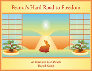 Peanut's Hard Road to Freedom: An Illustrated ECK Parable