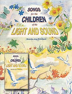 Songs for the Children of the Light and Sound