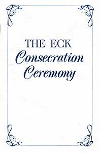 The ECK Consecration Ceremony