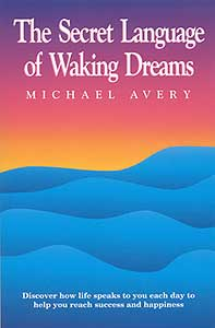 The Secret Language of Waking Dreams