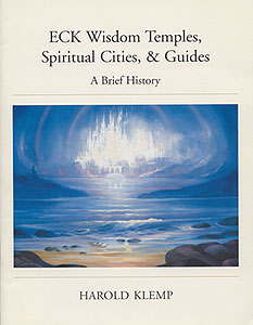ECK Wisdom Temples, Spiritual Cities, & Guides: A Brief History
