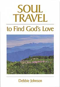 Soul Travel to Find God's Love