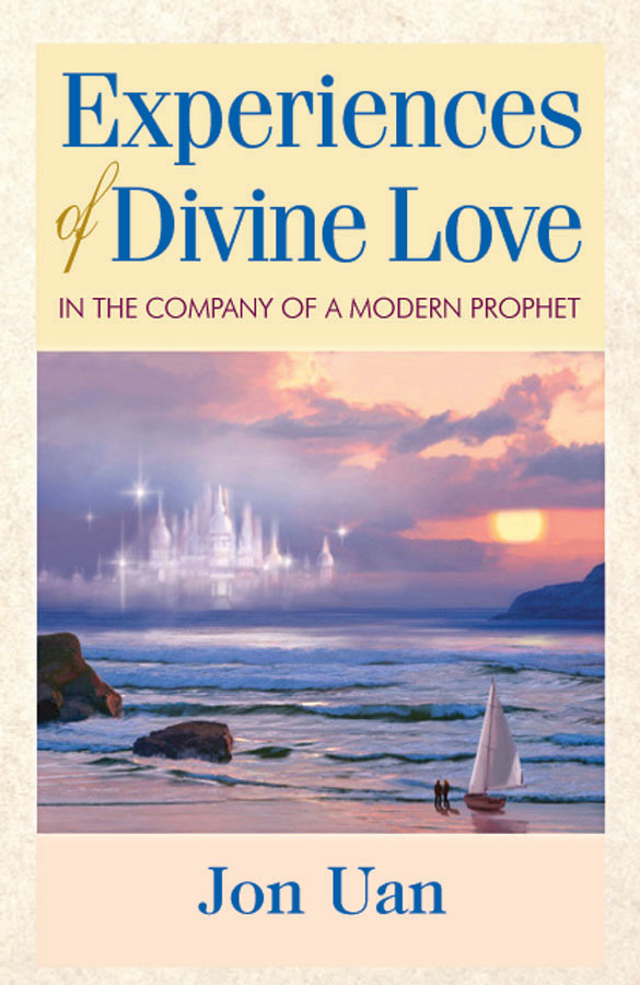 Experiences of Divine Love in the Company of a Modern Prophet
