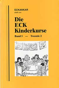 Die ECK-Kinderkurse, Band 5 – Tweenie 2